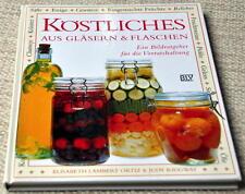 Köstliches aus Gläsern und Flaschen - Ein Ratgeber für die Vorratshaltung