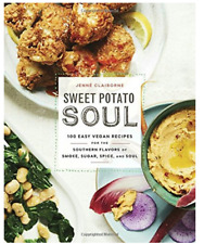 Sweet Potato Soul : 100 Easy, Healthy, Delicious Recipes for Vegan Soul Food