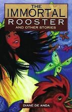 NEW The Immortal Rooster and Other Stories by Diane De Anda