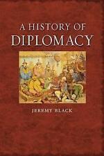 A History of Diplomacy by Professor Jeremy Black (Hardback, 2010)
