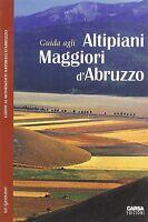 Guida agli altipiani maggiori d'Abruzzo - CARSA - Libro nuovo in Offerta!