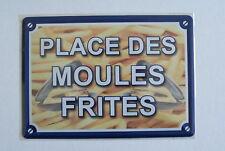 PLAQUE METAL 15x21cm NEUVE // PLACE DES MOULES FRITES PR178