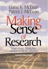 Making Sense of Research: Whats Good, Whats Not, and How To Tell the Difference