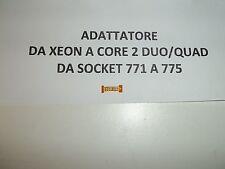 ADATTATORE CPU DA SOCKET 771 A SOCKET 775,DA XEON A CORE 2 DUO/QUAD NUOVI