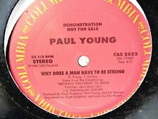 """PAUL YOUNG Why Does A Man Have to Be Strong - 12"""" Single LP Record - radio copy"""