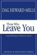 Those Who Leave You: Dealing with Quitters Within the Church Loyalty & Disloyal
