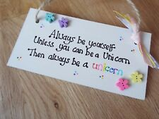 Always be Yourself,unless you can be a Unicorn fun sign girls bedroom wall sign