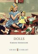 Dolls (Shire Book), Goodfellow, Caroline Paperback Book