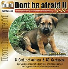 CD DONT BE AFRAID 2 GOLD - DESENSIBILISIERUNG HUND BEI ANGST ALLTAGSGERÄUSCHE ua