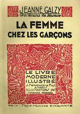 Galzi LA FEMME CHEZ LES GARÇONS Illustrations de G. Bernard 1932 - Ferenczi
