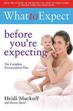 What to Expect: Before You're Expecting [Paperback]