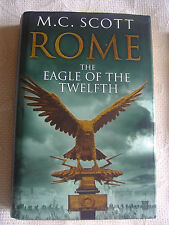 M.C. Scott NEW Hardback~ Rome, The Eagle of the Twelfth.