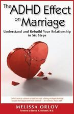 The ADHD Effect on Marriage: Understand and Rebuild Your Relationship in Six Ste