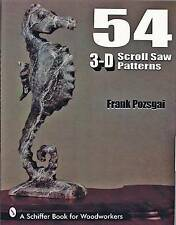 NEW 54 3-D Scroll Saw Patterns (Schiffer Book for Woodturners) by Frank Pozagai