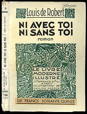 Louis de Robert : NI AVEC TOI, NI SANS TOI.Le Livre Moderne Illustré 1932