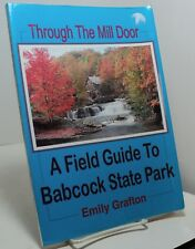 Through the Mill Door - A Field Guide to Babcock State Park by Emily Grafton -WV