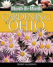 Month-By- Month Gardening in Ohio, McKeown, Denny, Good Book