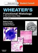 Wheater'S Functional Histology: A Text And Colour Atlas 6th Int'l Edition