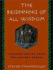 The Beginning of All Wisdom: Timeless Advice from the Ancient Greeks (Paperback