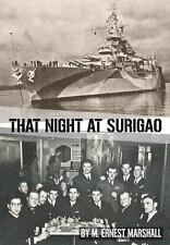 That Night at Surigao : Life on a Battleship at War: By Marshall, M. Ernest