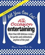 All You Can Eat! All Occasion Entertaining: More than 600 delicious recipes for
