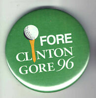 1996 pin Fore Bill CLINTON pinback GOLF Theme Golfball TEE button GORE Ball Tee