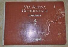 VIA ALPINA OCCIDENTALE L'ATLANTE 1 - MERIDIANI MONTAGNE - ANNO: 2004  (HW)
