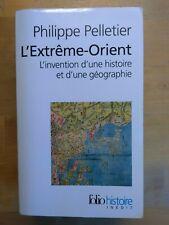 L'EXTRÊME-ORIENT par P. PELLETIER L'invention d'une histoire et d'une géographie