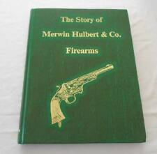 The Story of Merwin Hulbert & Co Firearms  1st Edition 1991 HB