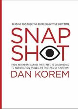 Snapshot - Reading and Treating People Right the First Time by Dan Korem