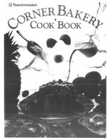 Toastmaster 1170X 1183X Corner Bakery Cook Book for Bread Maker 68 Pages Recipes