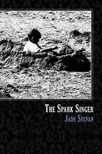 The Spark Singer (Paperback or Softback)