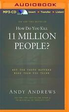 How Do You Kill 11 Million People? by Andy Andrews (2014, MP3 CD, Unabridged)