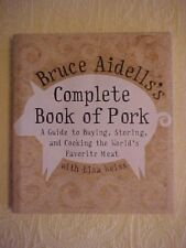 Bruce Aidells's Complete Book of Pork Guide to Buying Storing & Cooking Cookbook
