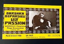 ticket billet place concert BARBARA Gerard DEPARDIEU LILY PASSION 1986 MARSEILLE