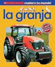 Scholastic Explora Tu Mundo: La granja: (Spanish language edition of Scholastic