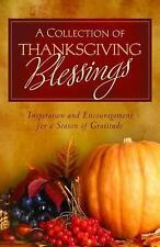 A Collection of Thanksgiving Blessings: Inspiration and Encouragement for a