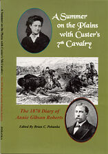 A Summer on the Plains with Custer's 7th Cavalry: The 1870 Diary of Annie Gibson