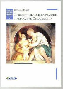 ERRORE E COLPA NELLA TRAGEDIA ITALIANA DEL CINQUECENTO di Bernardo Pulaio