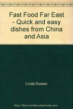 Fast Food Far East - Quick and easy dishes from China and Asia By Linda Doeser