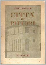 Libro storia dell'arte Piero Bargellini CITTÀ DI PITTORI 1940 Firenze saggistica