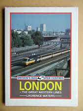 London - The Great Western Lines. By Laurence Waters. 1993 Ian Allan HB in DJ.