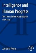 Intelligence and Human Progress : The Story of What Was Hidden in Our Genes...