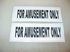 2x FOR AMUSEMENT ONLY Decals 4 Slot Machine & Games Bar Night Club Gas Station