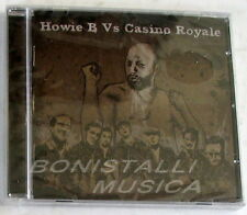 HOWIE B vs CASINO ROYALE - NOT IN THE FACE REALE DUB VERSION - CD Sigillato