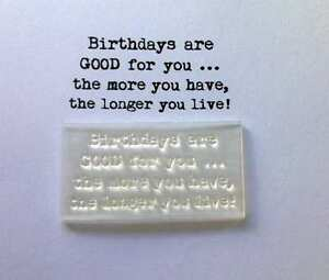 Birthdays Are Good For You, Clear Verse Stamp For Handmade Birthday Cards / Tags
