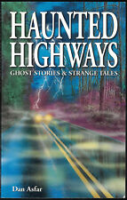 Ghost Stories: Haunted Highways Vol. 1 by Dan Asfar (2003, Paperback, Revised)