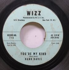 Hear! Rock & Roll 45 Hank Davis - You'Re My Kind / I Want You To Be My Baby On W