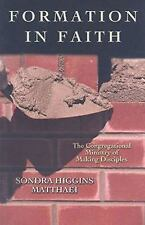 Formation in Faith: The Congregational Ministry of Making Disciples: By Sondr...