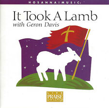 Hosanna! Music - It Took A Lamb with Geron Davis CD 1999 ** MINT **